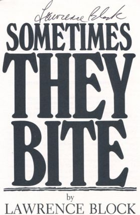 Sometimes They Bite - 1st Edition/1st Printing