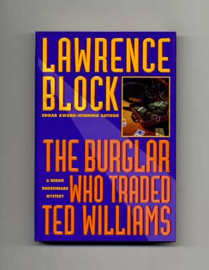 The Burglar Who Traded Ted Williams - 1st Edition/1st Printing. Lawrence Block