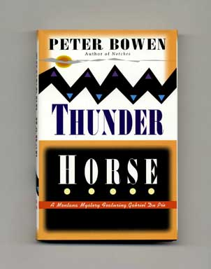 Thunder Horse - 1st Edition/1st Printing. Peter Bowen