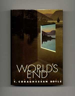 World's End - 1st Edition/1st Printing. T. Coraghessan Boyle.