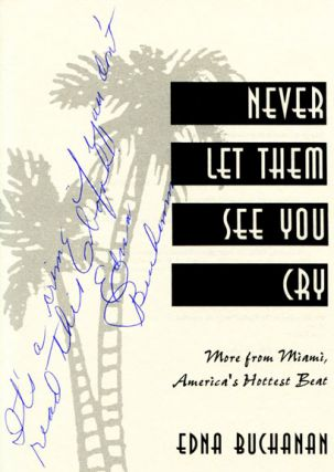 Never Let Them See You Cry: More From Miami, America's Hottest Beat - 1st Edition/1st Printing