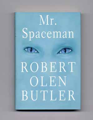 Mr. Spaceman - 1st Edition/1st Printing. Robert Olen Butler