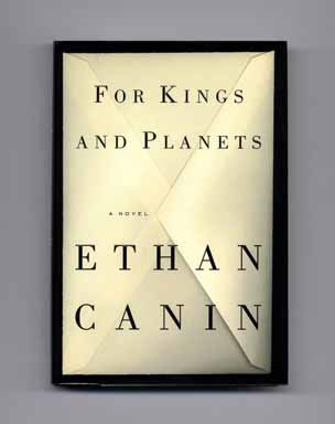 For Kings and Planets - 1st Edition/1st Printing. Ethan Canin