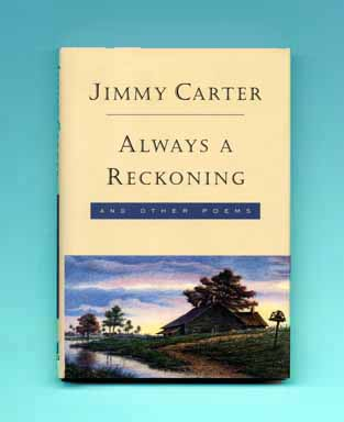 Always A Reckoning And Other Poems. Jimmy Carter
