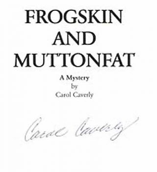 Frogskin and Muttonfat - 1st Edition/1st Printing