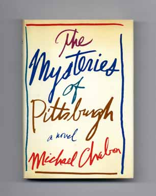 The Mysteries of Pittsburgh - 1st Edition/1st Printing. Michael Chabon