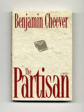 The Partisan - 1st Edition/1st Printing. Benjamin Cheever