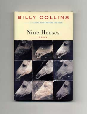 Nine Horses: Poems - 1st Edition/1st Printing. Billy Collins