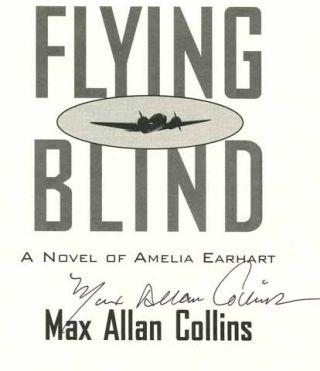 Flying Blind: A Novel of Amelia Earhart - 1st Edition/1st Printing