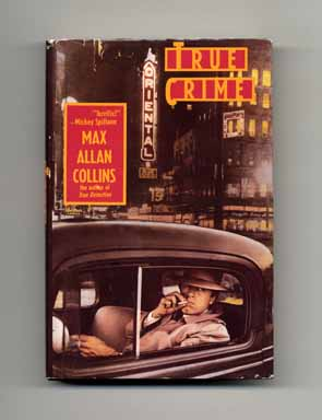 True Crime - 1st Edition/1st Printing. Max Allan Collins