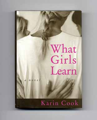 What Girls Learn - 1st Edition/1st Printing