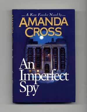 An Imperfect Spy - 1st Edition/1st Printing. Amanda Cross