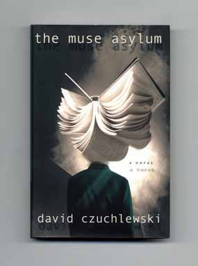 The Muse Asylum - 1st Edition/1st Printing. David Czuchlewski