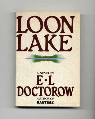 Loon Lake - 1st Edition/1st Printing. E. L. Doctorow