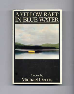 A Yellow Raft in Blue Water - 1st Edition/1st Printing