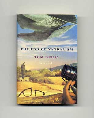 The End of Vandalism - 1st Edition/1st Printing. Tom Drury