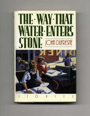 The Way That Water Enters Stone: Stories - 1st Edition/1st Printing