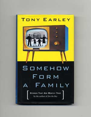 Somehow Form A Family: Stories That Are Mostly True - 1st Edition/1st Printing