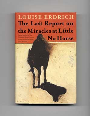 The Last Report on the Miracles at Little No Horse - 1st Edition/1st Printing