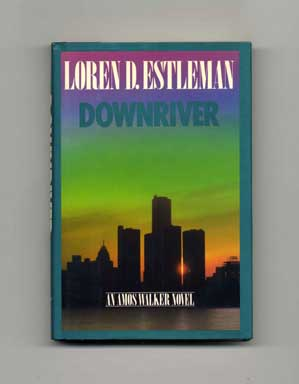 Downriver - 1st Edition/1st Printing