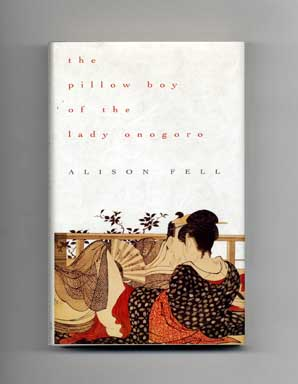 The Pillow Boy of the Lady Onogoro - 1st US Edition/1st Printing. Alison Fell