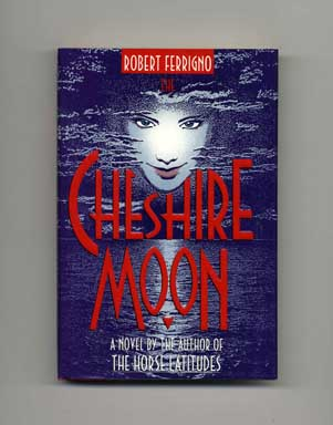 Cheshire Moon - 1st Edition/1st Printing