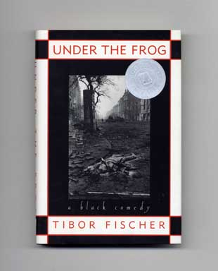 Under The Frog: A Black Comedy - 1st Edition/1st Printing