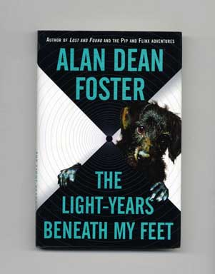 The Light-Years Beneath My Feet - 1st Edition/1st Printing. Alan Dean Foster