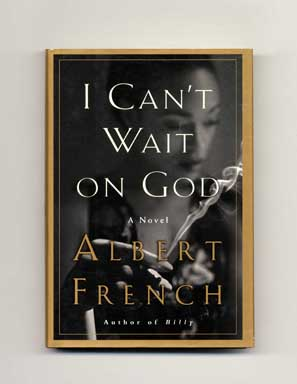 I Can't Wait on God - 1st Edition/1st Printing
