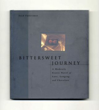 Bittersweet Journey: A Modestly Erotic Novel Of Love, Longing, And Chocolate - 1st Edition/1st...