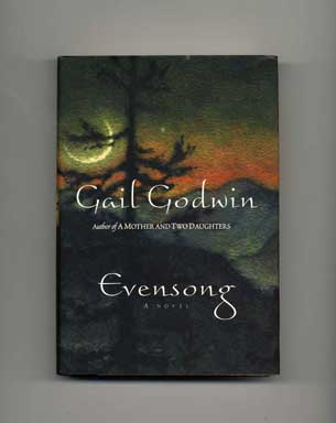 Evensong - 1st Edition/1st Printing. Gail Godwin.