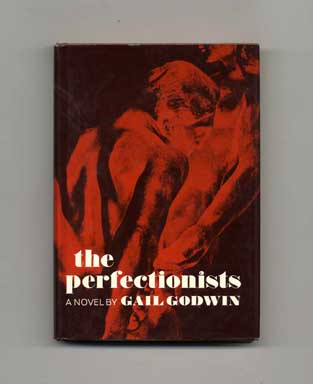 The Perfectionists - 1st Edition/1st Printing. Gail Godwin.