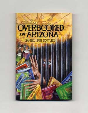 Overbooked In Arizona: A Novella - 1st Edition/1st Printing
