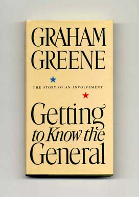 Getting To Know The General: The Story Of An Involvement - 1st US Edition/1st Printing
