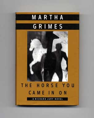 The Horse You Came In On - 1st Edition/1st Printing