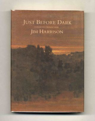 Just Before Dark: Collected Nonfiction - 1st Edition/1st Printing