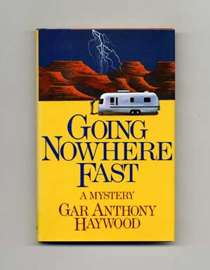 Going Nowhere Fast - 1st Edition/1st Printing
