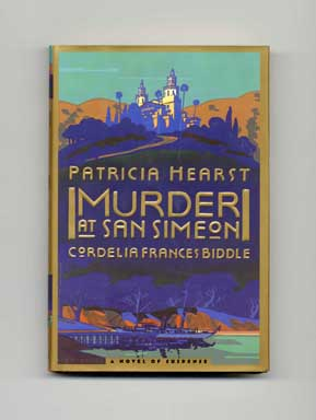 Murder at San Simeon - 1st Edition/1st Printing. Patricia Hearst, Cordelia Frances Biddle