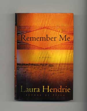 Remember Me - 1st Edition/1st Printing. Laura Hendrie