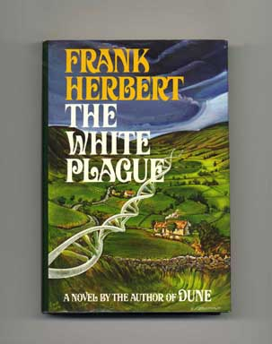 The White Plague - 1st Edition/1st Printing. Frank Herbert