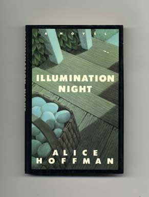 Illumination Night - 1st Edition/1st Printing. Alice Hoffman