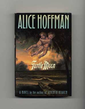 Turtle Moon - 1st Edition/1st Printing. Alice Hoffman