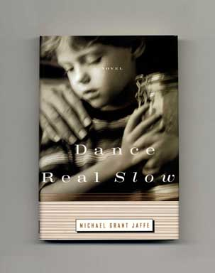Dance Real Slow - 1st Edition/1st Printing