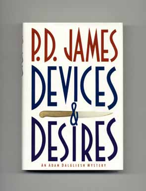 Devices and Desires - 1st US Edition/1st Printing. P. D. James