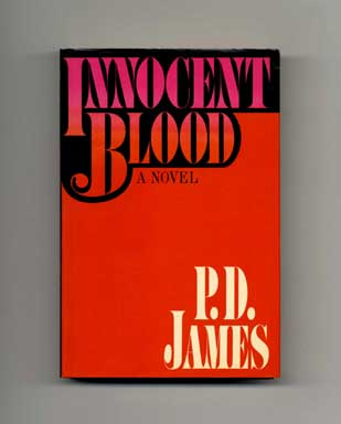 Innocent Blood - 1st US Edition/1st Printing. P. D. James