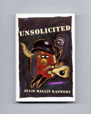 Unsolicited - 1st Edition/1st Printing