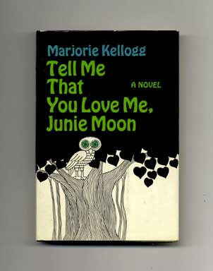 Tell Me That You Love Me, Junie Moon - 1st Edition/1st Printing