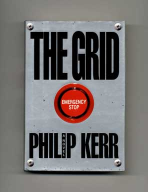 The Grid - 1st Edition/1st Printing. Philip Kerr