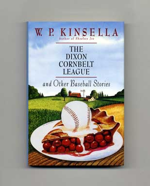 The Dixon Cornbelt League And Other Baseball Stories - 1st US Edition/1st Printing