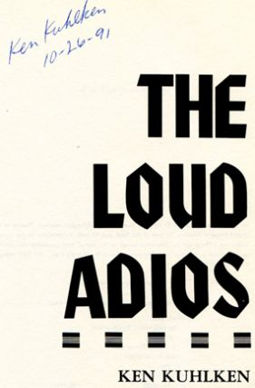 The Loud Adios - 1st Edition/1st Printing